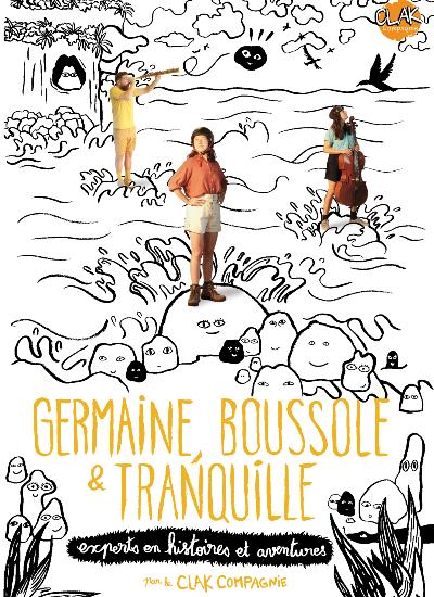 Germaine, Boussole et Tranquille, experts en histoires et aventures